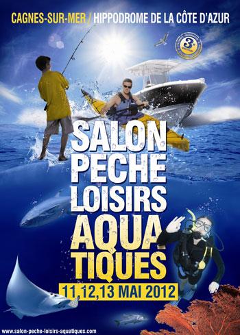 Salon p che loisirs de cagnes sur mer 2012 page 1 actualit s l 39 atelier du bricoleurre - Salon gastronomique cagnes sur mer ...